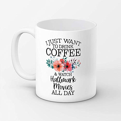 SAYOMEN - I Just Want To Watch HALLMARK MOVIES All Day, Coffee Mug, Flower Mug, Hallmark Movie Mug, Hallmark Chistmas Movies, Custom Mug, I Just want MUG 15oz