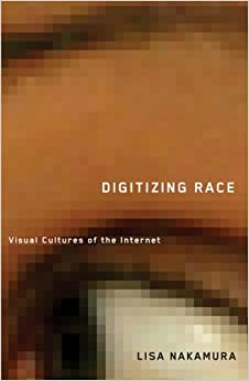 Digitizing Race: Visual Cultures of the Internet (Electronic Mediations) by Lisa Nakamura (20-Dec-2007) Paperback