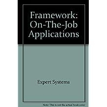 Framework: On-The-Job Applications