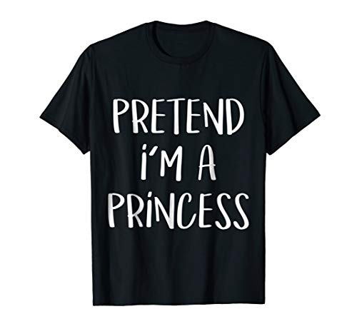 Pretend I'm A Princess Costume Funny Halloween Party -