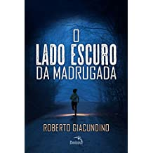 O LADO ESCURO DA MADRUGADA (UMA HISTÓRIA DE SANDRA GARCIA Livro 1) (Portuguese Edition)