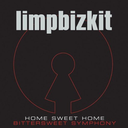 Home Sweet Home / Bittersweet Symphony by Limp Bizkit (Limp Bizkit Home Sweet Home Bittersweet Symphony)