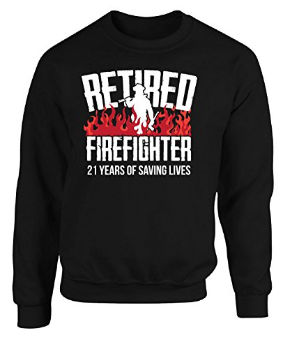 Retired Firefighter 21 Years Retirement Gift - Adult Sweatshirt 3xl Black (Cheap Firefighter Gifts)