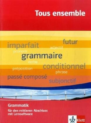 Tous ensemble / Ausgabe ab 2004: Tous ensemble / Basisgrammatik: Ausgabe ab 2004 / für den mittleren Abschluss