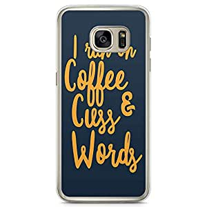 Samsung Galaxy S7 Transparent Edge Phone Case Coffee Phone Case Cuss Words Phone Case Typography Samsung S7 Cover with Transparent Frame