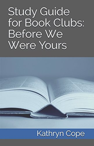 Book cover from Study Guide for Book Clubs: Before We Were Yours (Study Guides for Book Clubs) by Kathryn Cope