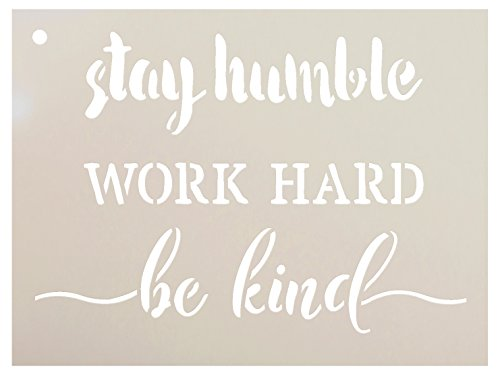 A Kind Painting - Stay Humble Work Hard Be Kind Stencil by StudioR12 | Charming Rustic - Reusable Mylar Template | Painting, Chalk, Mixed Media | Home Decor DIY - STCL1510 | Multiple Sizes Available (8