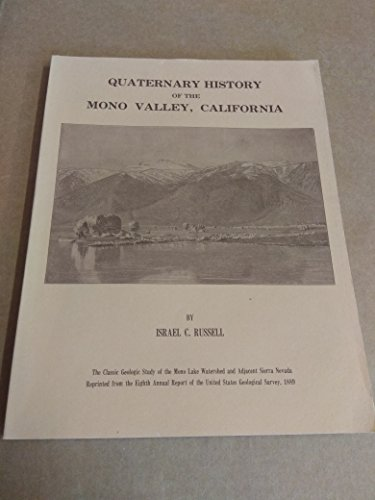 - Quaternary History of the Mono Valley, California. the Classic Geologic Study of the Mono Lake Watershed and Adjacent Sierra Nevada. Reprinted From the Eighth Annual Report of the United States Geological Survey, 1889