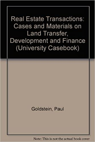 Real estate transactions cases and materials on land transfer real estate transactions cases and materials on land transfer development and finance university casebook paul goldstein gerald korngold fandeluxe