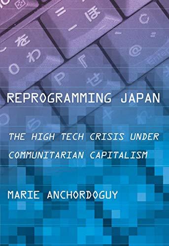 Reprogramming Japan: The High Tech Crisis under...
