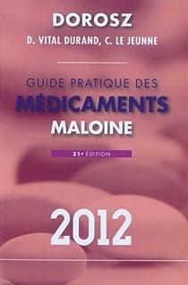Guide pratique des médicaments 2012 par Dorosz