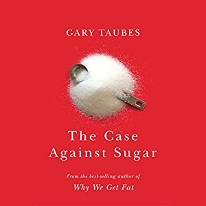 The Case Against Sugar Audiobook