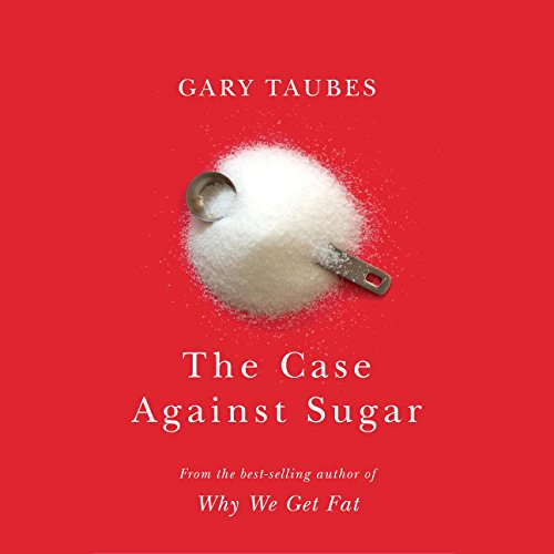 The Case Against Sugar Audiobook [Free Download by Trial] thumbnail