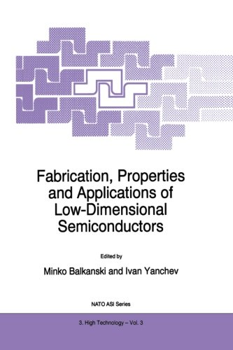 Fabrication, Properties and Applications of Low-Dimensional Semiconductors (Nato Science Partnership Subseries 3 (closed))