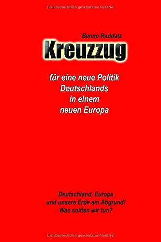 Kreuzzug: für eine neue Politik Deutschlands in einem neuen Europa