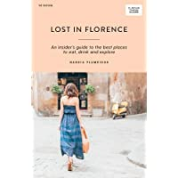 Lost in Florence: An insider's guide to the best places to eat, drink and explore