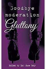 Goodbye Moderation: Gluttony (Seven Deadly Sins) Paperback
