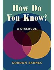 How Do You Know?: A Dialogue (Hackett Philosophical Dialogues)