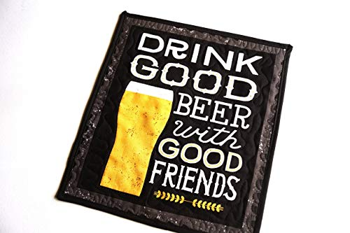 Drink Good Beer with Good Friends Quilted Wall Hanging