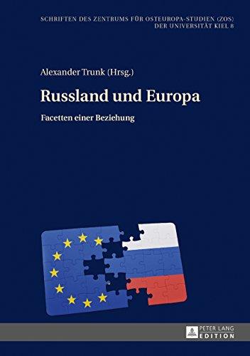 Russland und Europa: Facetten einer Beziehung