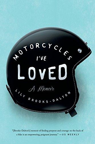 """Motorcycles I've Loved - A Memoir"" av Lily Brooks-Dalton"