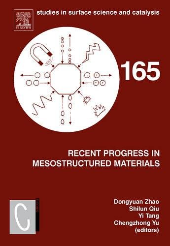 Recent Progress in Mesostructured Materials, Volume 165: Proceedings of the 5th International Mesostructured Materials S
