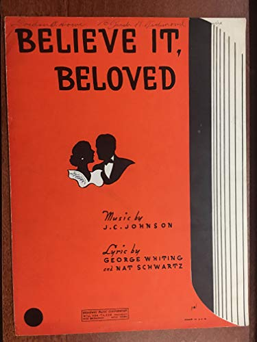 (BELIEVE IT BELOVED (1934 JC Johnson SHEET MUSIC excellent condition) writing on top, priced accordingly)