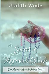 The Secret of Mermaid Island (The Mermaid Island Trilogy) (Volume 1)
