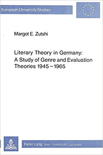 Literary Theory in Germany: A Study of Genre and Evaluation Theories, 1945-1965 (European University Studies)