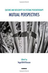 Culture and Reflexivity in Systemic Psychotherapy: Mutual Perspectives (The Systemic Thinking and Practice Series)