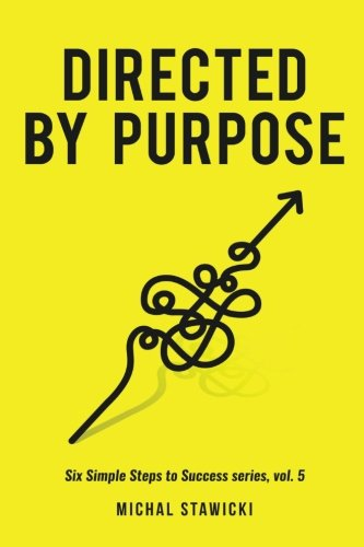 directed-by-purpose-how-to-focus-on-work-that-matters-ignore-distractions-and-manage-your-attention-