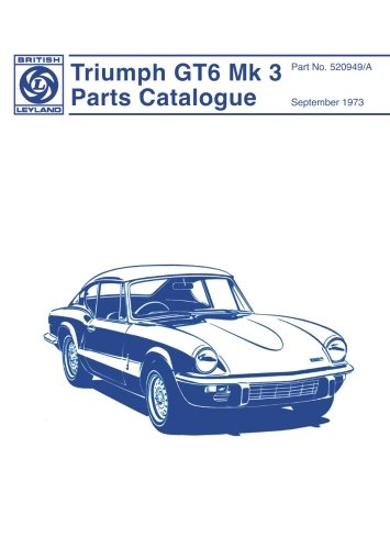 - Triumph GT6 Mk3 Parts Catalogue (No. 520949)