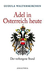 Adel in Österreich heute. Der verborgene Stand