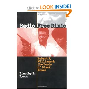 Radio Free Dixie: Robert F. Williams and the Roots of Black Power Timothy B. Tyson