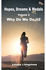 Hopes, Dreams & Medals Volume 2: Why Do We Do It? Paperback