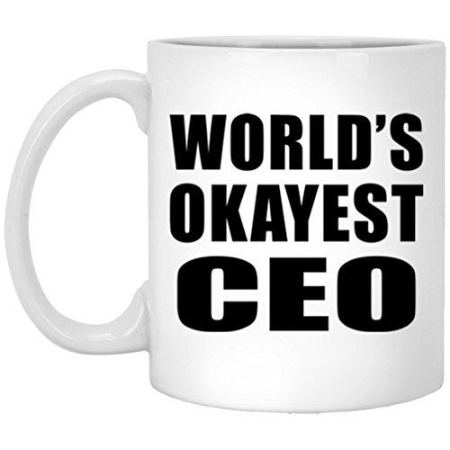 Designsify World's Okayest Ceo - 11 Oz Coffee Mug, Ceramic C