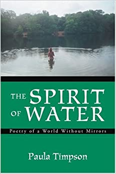 The Spirit of Water: Poetry of a World Without Mirrors
