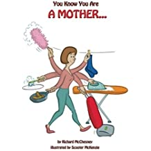 You Know You Are A Mother by Richard McChesney (2014-03-06)