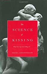 The Science of Kissing: What Our Lips Are Telling Us by Sheril Kirshenbaum (2011-01-05)