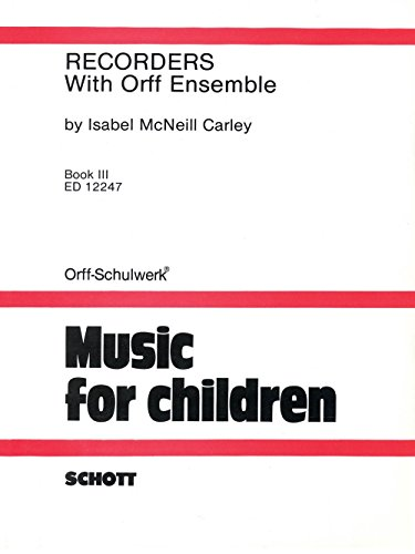 Schott Recorders with Orff Ensemble - Book 3 Schott (Recorder Ensemble)
