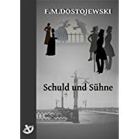 Schuld und Sühne  - Vollständige Ausgabe, speziell für digitale Lesegeräte (German Edition)