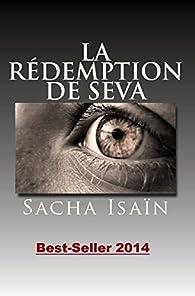 La rédemption de Seva par Sacha Isaïn