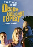 Dance, Recover, Repeat, Alasdair Duncan, 1416503420