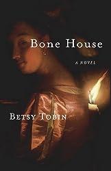 Bone House: A Novel