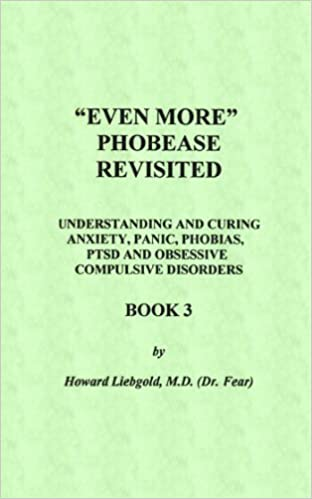 Even More Phobease Revisited, Book 3: Understanding and