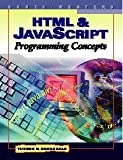 HTML and JavaScript Programming Concepts (Computer Applications Series)