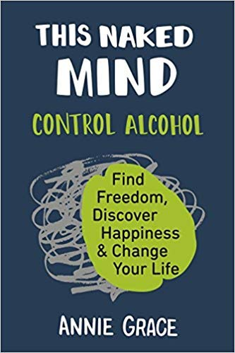 [By Annie Grace ] This Naked Mind: Control Alcohol, Find Freedom, Discover Happiness & Change Your Life (Paperback)【2018】by Annie Grace (Author) (Paperback)