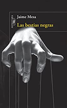 Las bestias negras de [Castelán, Jaime Francisco Mesa]