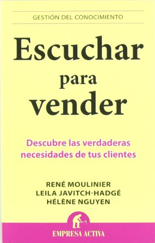 Escuchar para vender (Gestion Del Conocimiento / Knowledge Management) (Spanish Edition) [Rene Moulinier] (Tapa Blanda)