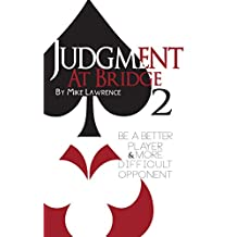 Judgment at Bridge 2: Be a Better Player and More Difficult Opponent